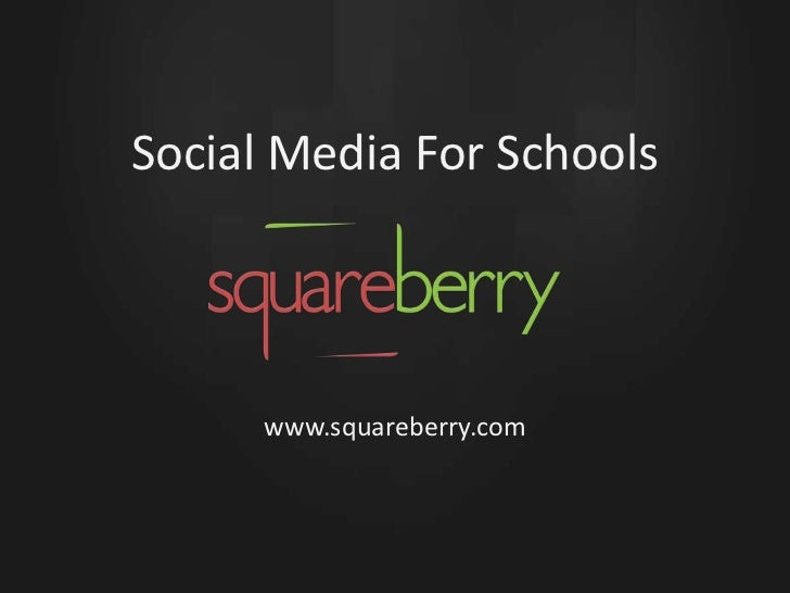 Social Media For Schools<br />www.squareberry.com<br />