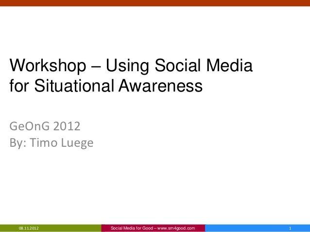 Using Social Media for Situational Awareness