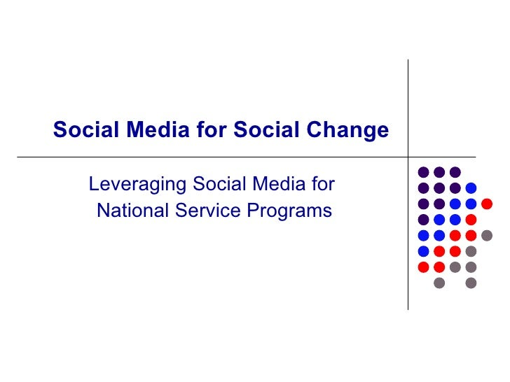 Social Media for Social Change Leveraging Social Media for  National Service Programs