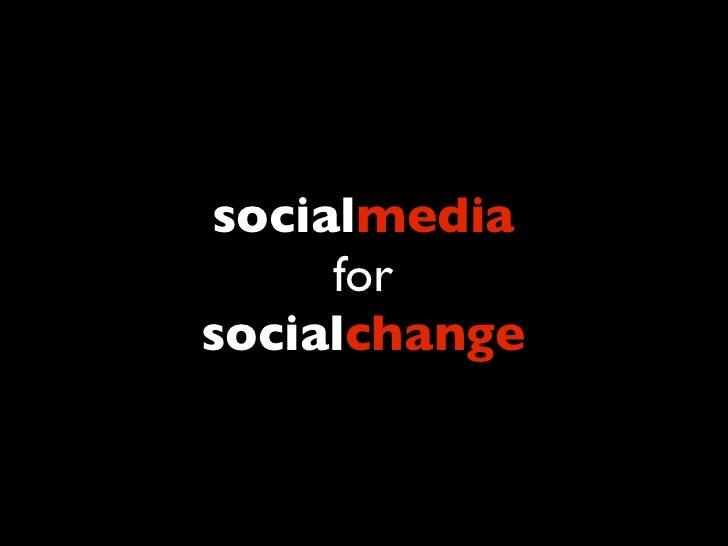 socialmedia      for socialchange