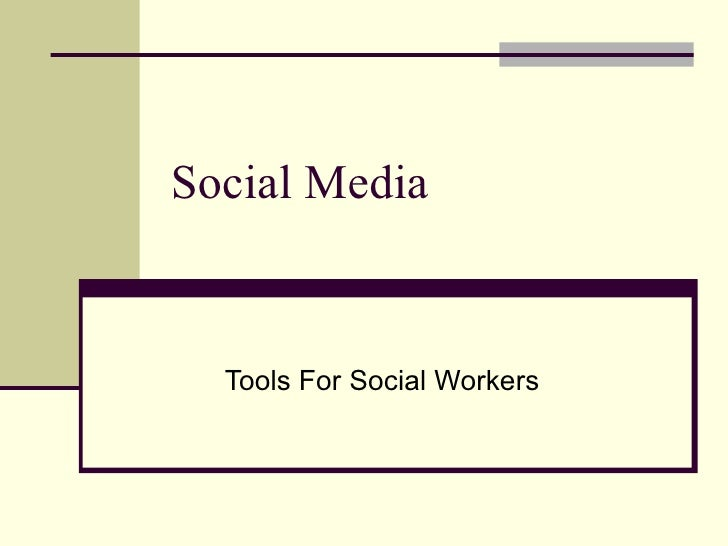 Social Media  Tools For Social Workers