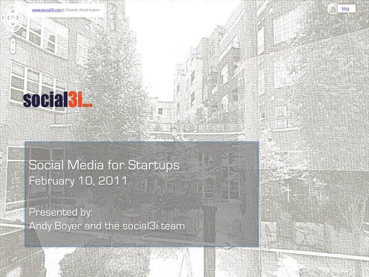 Social Media for Startups - NWEN - Social3i - Feb2011