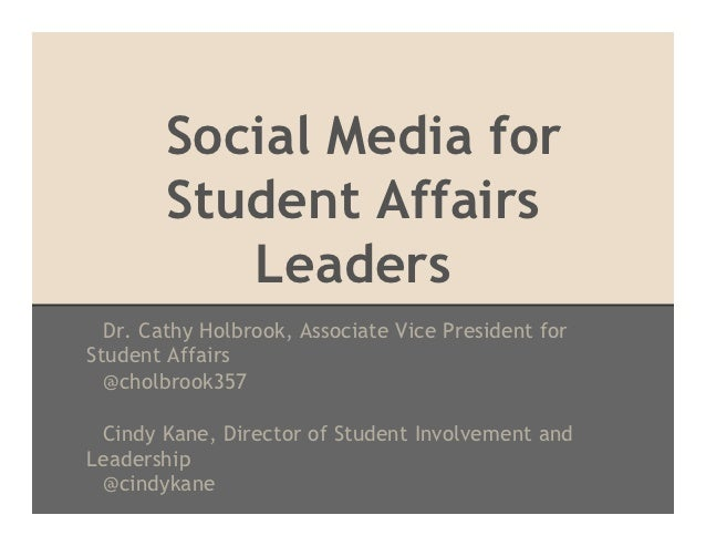Social Media for        Student Affairs           Leaders  Dr. Cathy Holbrook, Associate Vice President forStudent Affairs...