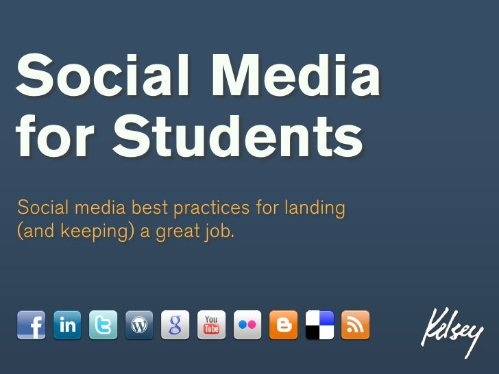 Social Mediafor StudentsSocial media best practices for landing(and keeping) a great job.