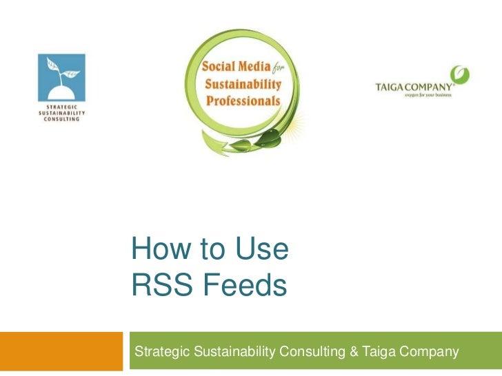 How to UseRSS FeedsStrategic Sustainability Consulting & Taiga Company