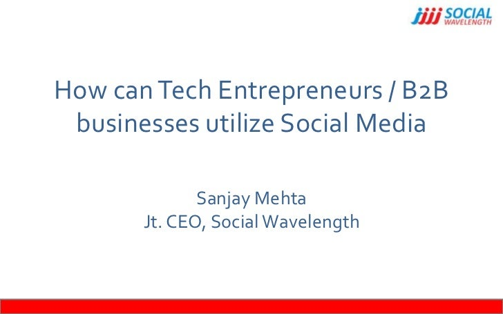 How can Tech Entrepreneurs and B2B businesses utilize Social Media