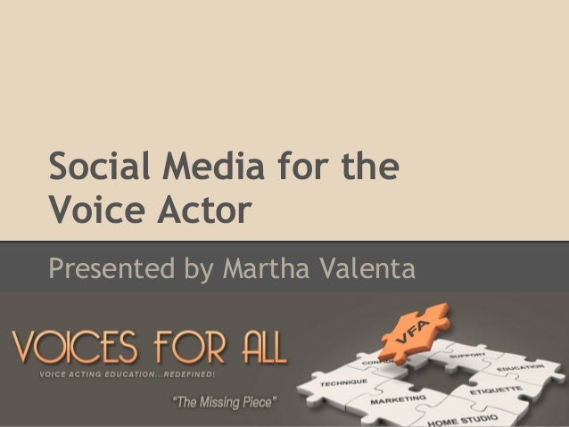 Social Media for the Voice Actor Presented by Martha Valenta