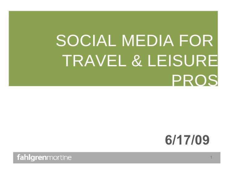 SOCIAL MEDIA FOR  TRAVEL & LEISURE PROS 6/17/09
