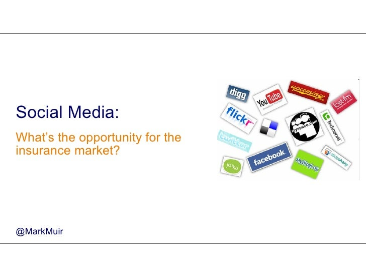 Social Media:  What's the opportunity for the insurance market? @MarkMuir