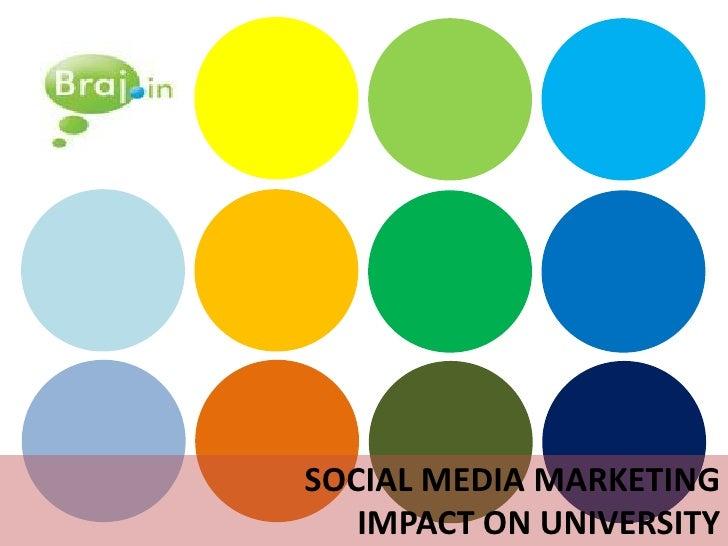SOCIAL MEDIA MARKETING    IMPACT ON UNIVERSITY
