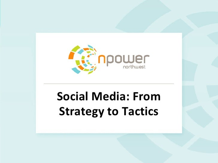 Social Media: From Strategy to Tactics