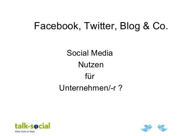 Facebook, Twitter, Blog & Co. Social Media Nutzen für Unternehmen/-r ?
