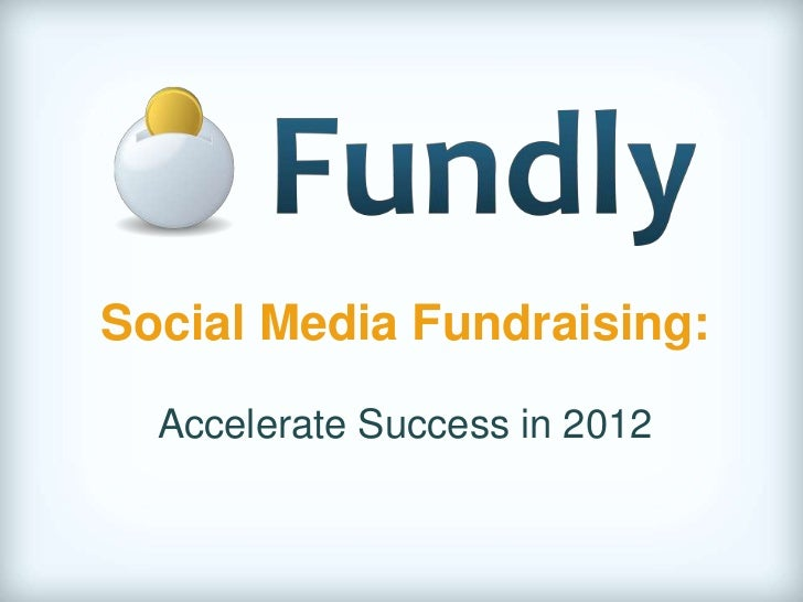 Social Media Fundraising: Accelerate Success in 2012