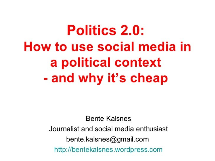 Politics 2.0: How to use social media in a political context - and why it\'s cheap