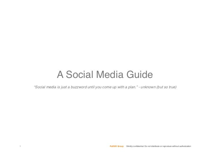 "A Social Media Guide     ""Social media is just a buzzword until you come up with a plan."" - unknown (but so true)     1   ..."