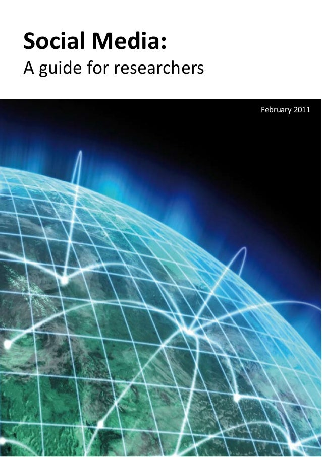 February 2011 Social Media: A guide for researchers