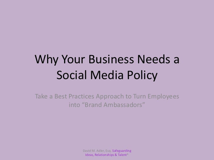 """Why Your Business Needs a Social Media Policy<br />Take a Best Practices Approach to Turn Employees into """"Brand Ambassador..."""