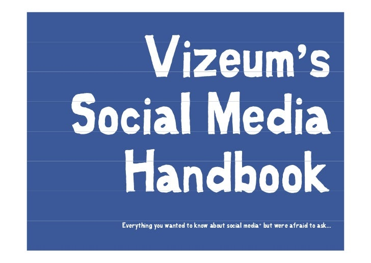 '   Everything you wanted to know about social media* but were afraid to ask...