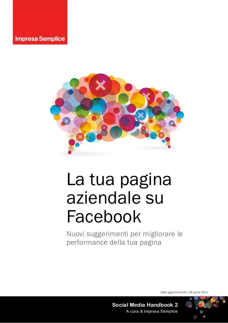 La tua paginaaziendale suFacebookNuovi suggerimenti per migliorare leperformance della tua pagina                         ...