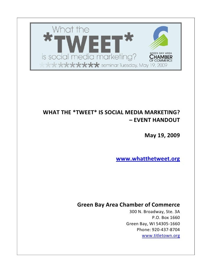 WHAT THE *TWEET* IS SOCIAL MEDIA MARKETING?                             – EVENT HANDOUT                                   ...