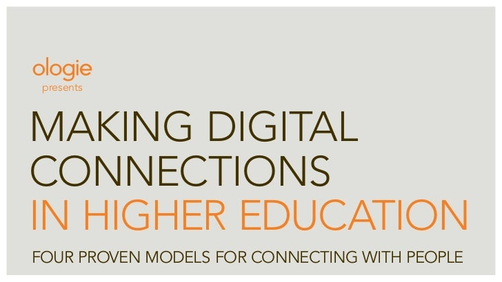 presents    making digital connections in higher education Four proven models For connecting with people