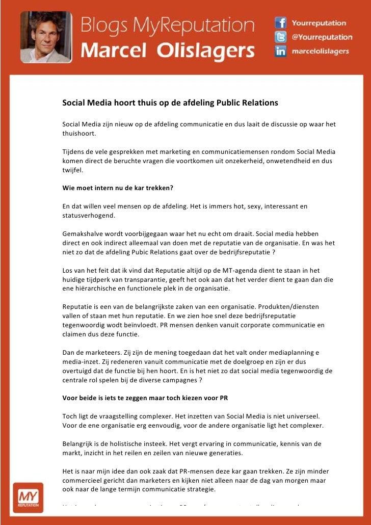 Social Media hoort thuis op de afdeling Public RelationsSocial Media zijn nieuw op de afdeling communicatie en dus laait d...