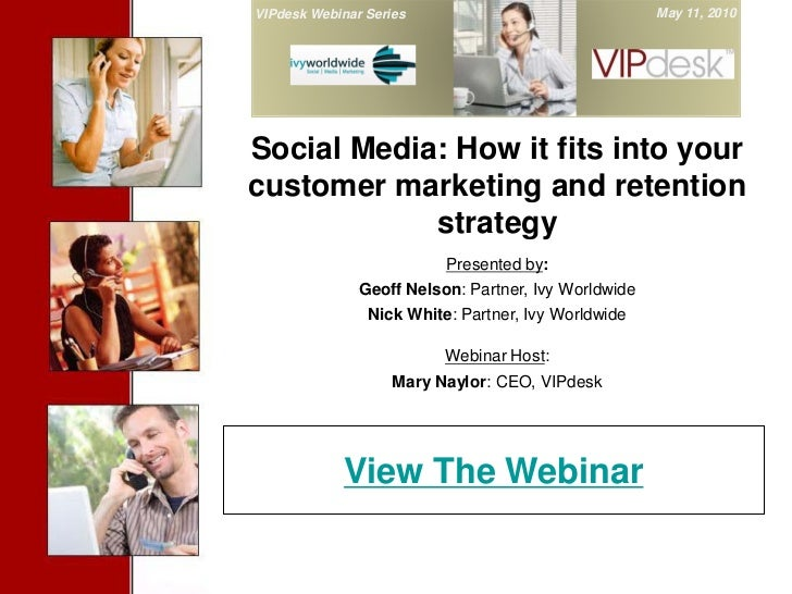 VIPdesk Webinar Series                                May 11, 2010        Cover SlideSocial Media: How it fits into yourcu...