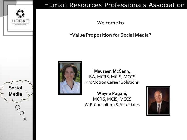 """Human Resources Professionals Association<br />Welcome to<br />""""Value Proposition for Social Media""""<br />Maureen McCann, <..."""