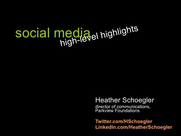 social media Heather Schoegler director of communications,  Parkview Foundations Twitter.com/HSchoegler LinkedIn.com/Heath...