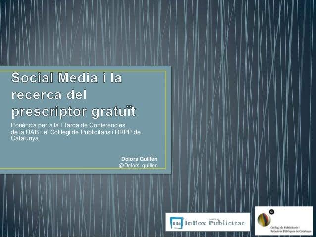 Social media i la recerca del prescriptor gratuit