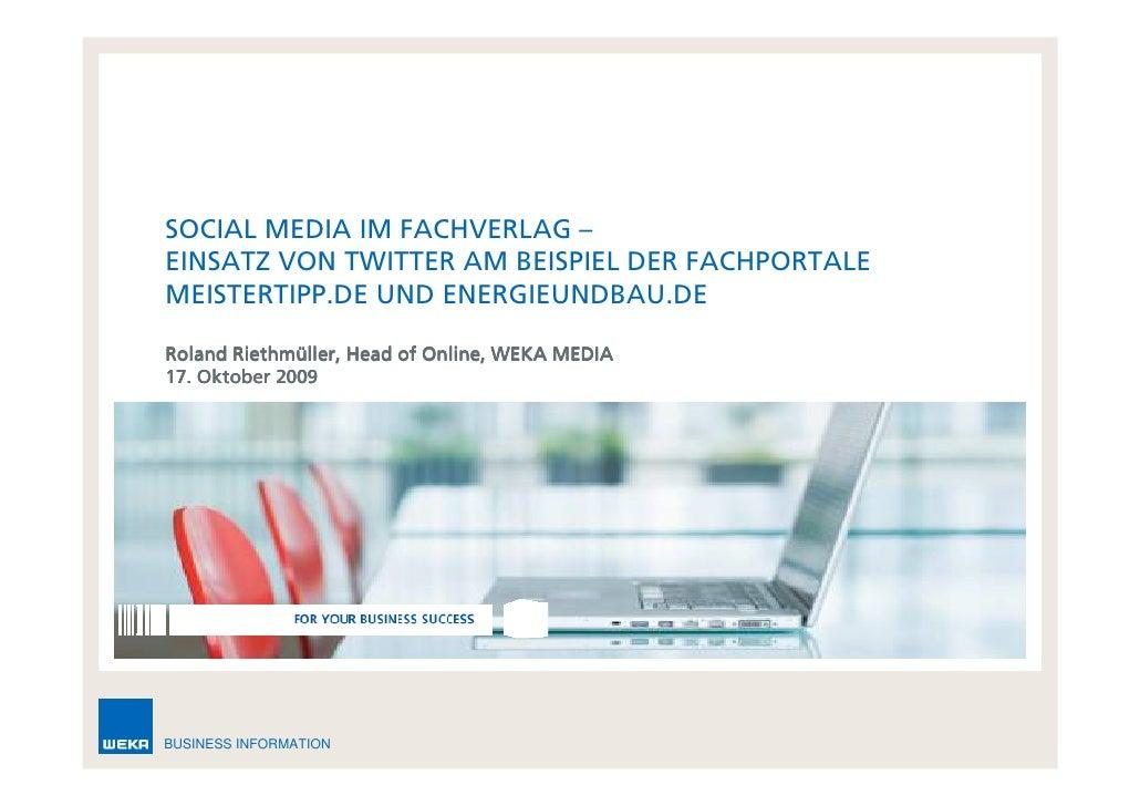 SOCIAL MEDIA IM FACHVERLAG –  EINSATZ VON TWITTER AM BEISPIEL DER FACHPORTALE MEISTERTIPP.DE UND ENERGIEUNDBAU.DE Roland R...