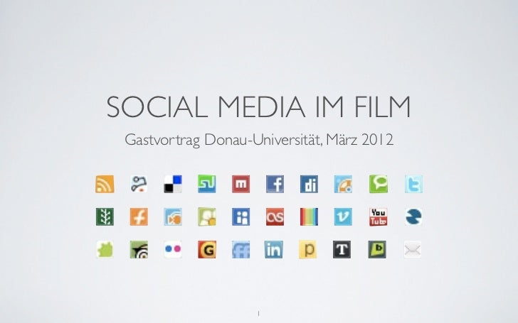 SOCIAL MEDIA IM FILM Gastvortrag Donau-Universität, März 2012                    1