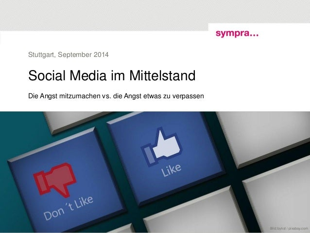 Social Media im Mittelstand  Die Angst mitzumachen vs. die Angst etwas zu verpassen  Stuttgart, September 2014  Bild: byks...
