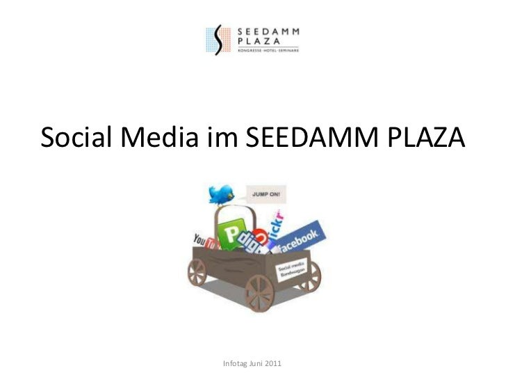 Social Media im SEEDAMM PLAZA<br />Infotag Juni 2011<br />