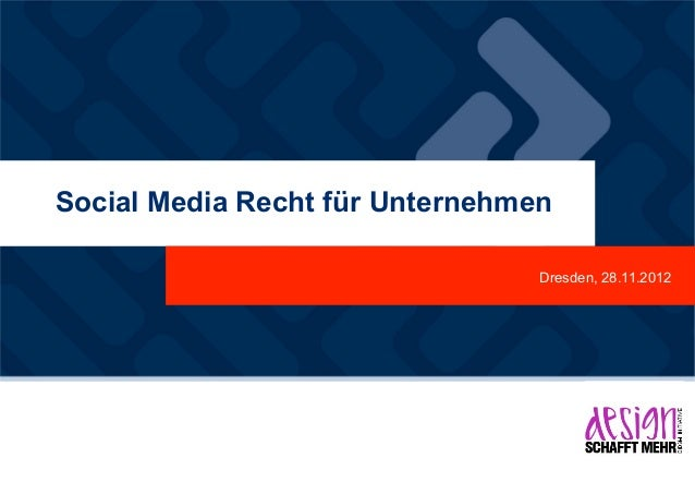 Social Media Recht für Unternehmen                              Dresden, 28.11.2012