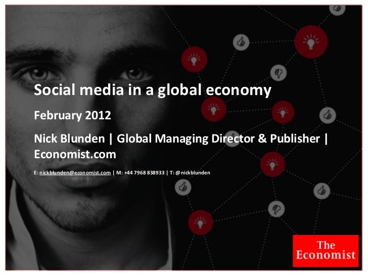 Social	  media	  in	  a	  global	  economyFebruary	  2012Nick	  Blunden	  |	  Global	  Managing	  Director	  &	  Publisher...