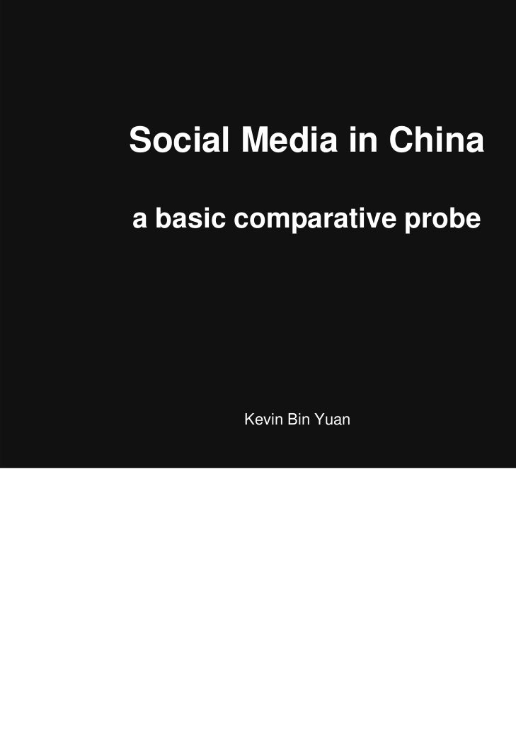 Social Media in Chinaa basic comparative probe        Kevin Bin Yuan