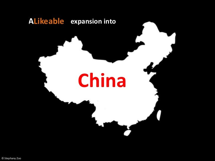 ALikeable expansion into                              China© Stephany Zoo