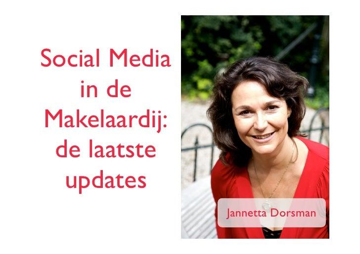 Social Media   in deMakelaardij: de laatste  updates               Jannetta Dorsman