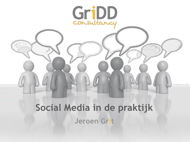 Social Media in de praktijk         Jeroen Grit