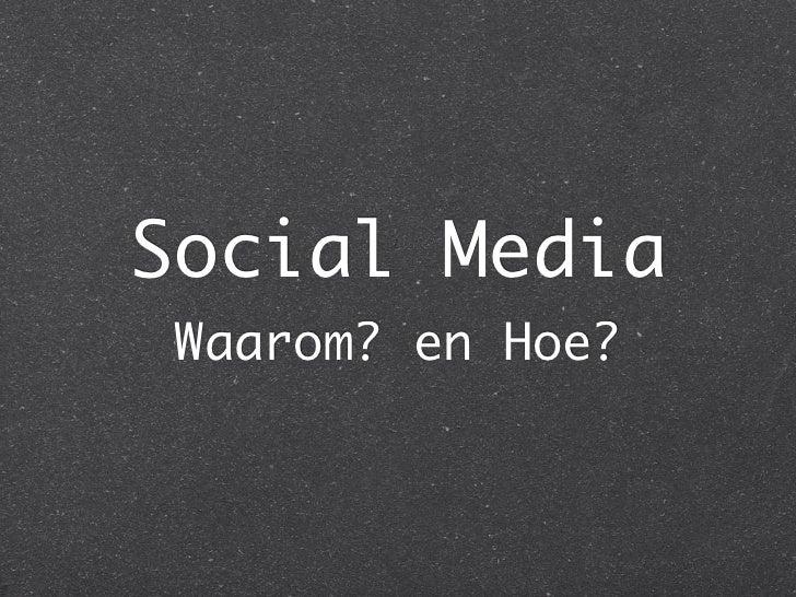 Social Media Waarom? en Hoe?