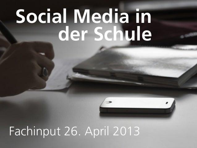 Social Media inder SchuleFachinput 26. April 2013