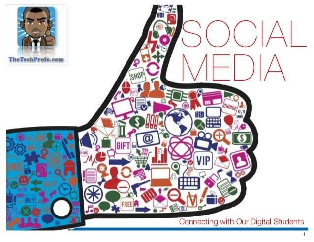 Connecting with Our Digital Students SOCIAL MEDIA 1