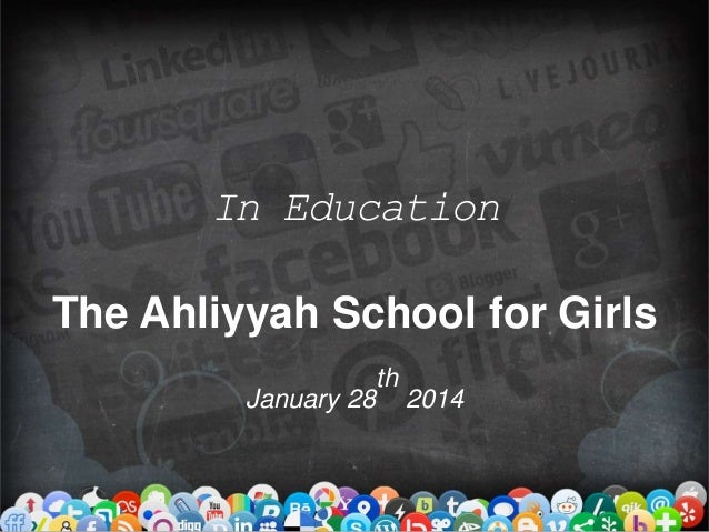 In Education The Ahliyyah School for Girls th January 28 2014