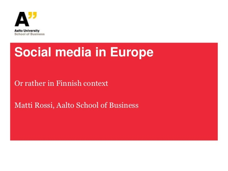 Social media in EuropeOr rather in Finnish contextMatti Rossi, Aalto School of Business