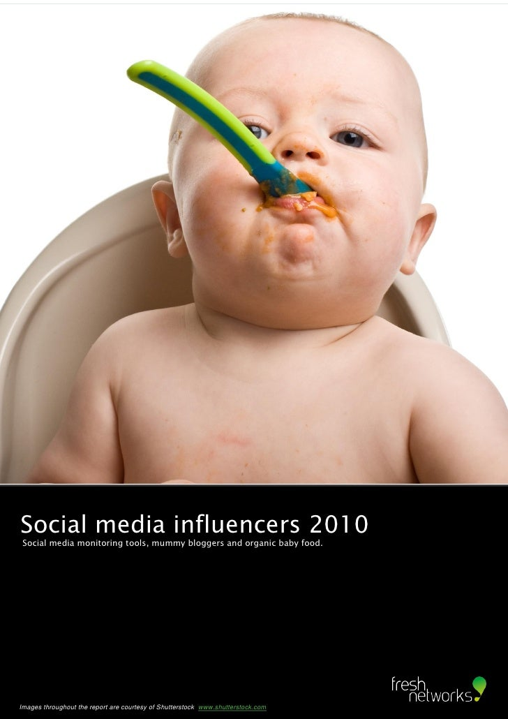 Social media influencers 2010 Social media monitoring tools, mummy bloggers and organic baby food.                Influenc...