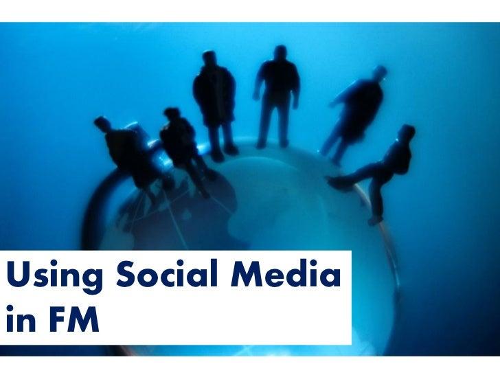 Using Social Mediain FM
