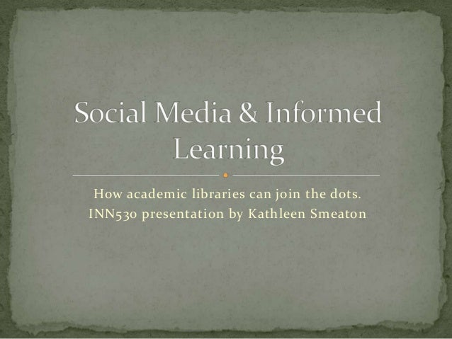 How academic libraries can join the dots.INN530 presentation by Kathleen Smeaton