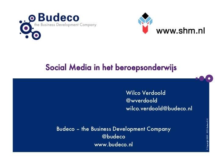 Social Media in het beroepsonderwijs                            Wilco Verdoold                            @wverdoold      ...