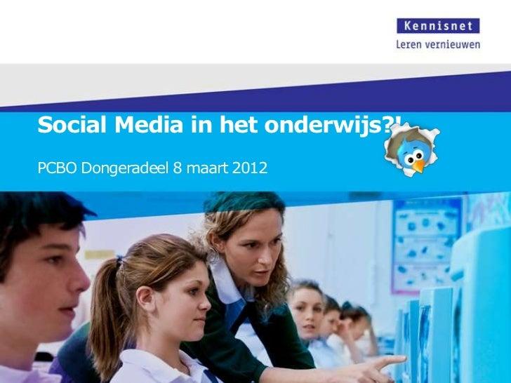 Social Media in het onderwijs?!PCBO Dongeradeel 8 maart 2012